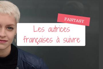 Les autrices françaises de fantasy à suivre