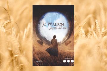 Pierre-de-vie de Jo Walton