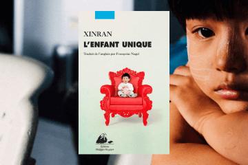 Chronique l'enfant unique de Xinran