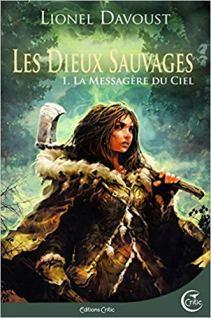 Les dieux sauvages - Lionel Davoust