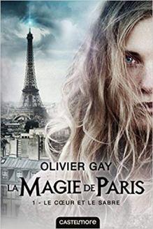 Gay Olivier - La magie de Paris tome 1, le coeur et le sabre
