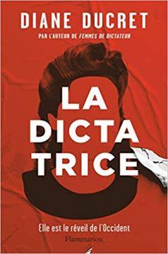 chronique la dictatrice de Diane Ducret