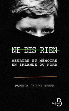 Point lecture - Ne dis rien de Patrick Radden Keefe