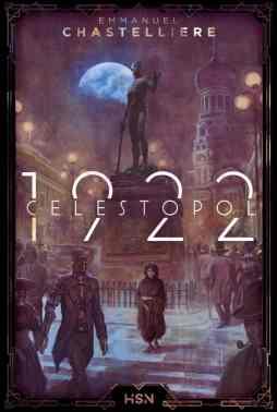 Celestopol 1922 d'Emmanuel Chastellière
