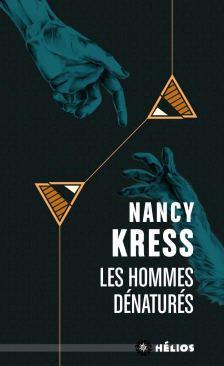 Les hommes dénaturés de Nancy Kress