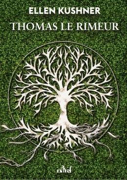 Thomas le Rimeur d'Ellen Kushner