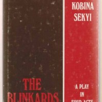 "AN INTRODUCTION TO ""THE BLINKARDS"" A PLAY BY KOBINA SEKYI FOR WAEC/NECO LITERATURE EXAMS (63)"