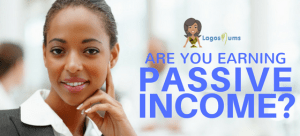 ARE YOU EARNING PASSIVE INCOME