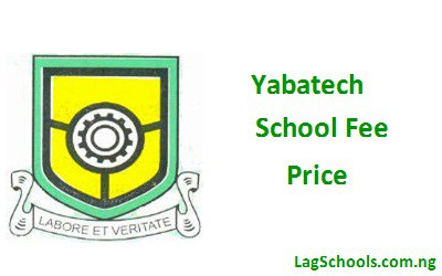 Yabatech School fees - Price of School fee for Each Department