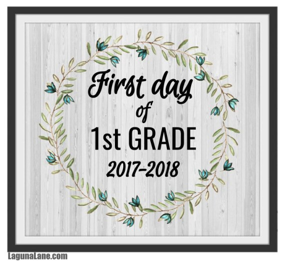 Farmhouse First Day of School Free Printable Sign - 1st Grade Framed | Laguna Lane