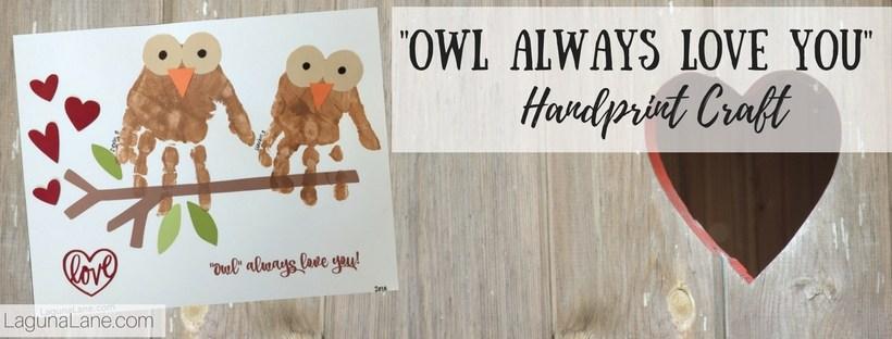 Owl Always Love You Handprint Craft | Laguna Lane