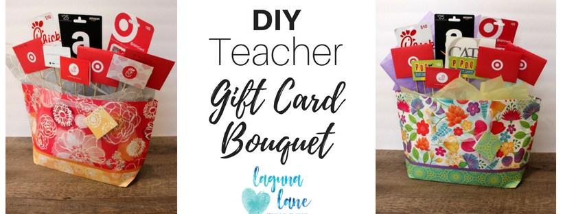 Teacher Gift Card Bouquet Cute Easy To Assemble Laguna Lane