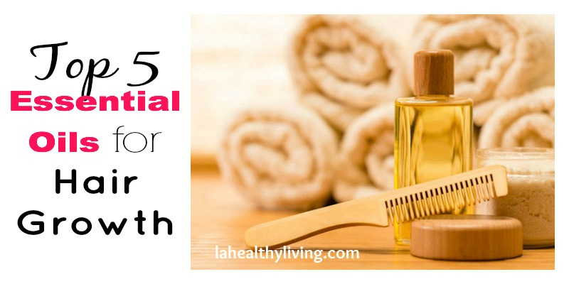 Top 5 Essential Oils For Hair Growth