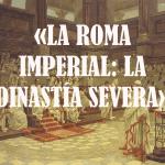 La Roma imperial: la dinastía Severa