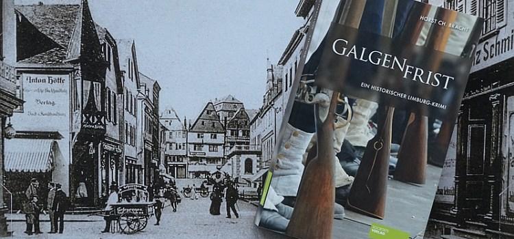 Galgenfrist – ein historischer Limburg-Krimi