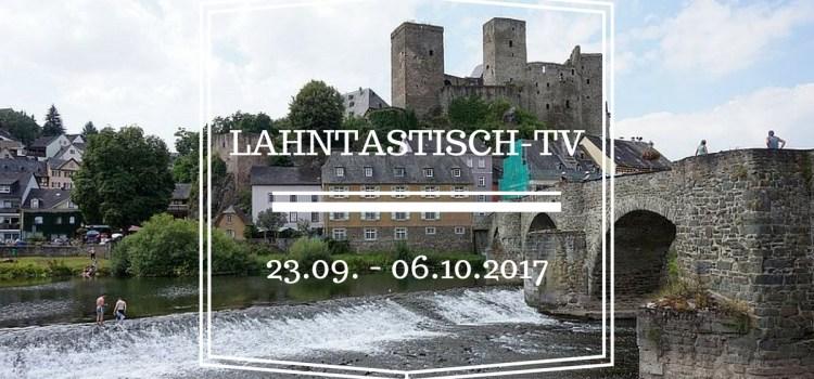 Lahntastisch Fernsehen: 23.09.2017 bis 06.10.2017