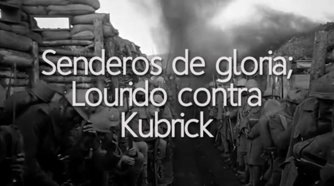 11. Senderos de gloria; Lourido contra Kubrick