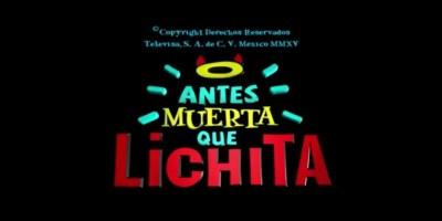 De Más Canija Que Ninguna a Antes Muerta Que Lichita ¿cómo se gestó la telenovela?
