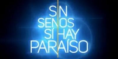 Sin Senos Sí Hay Paraíso, la primera impresión