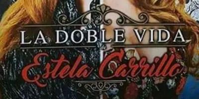 La Doble Vida de Estela Carrillo, ¿una variación de Mentir para Vivir?