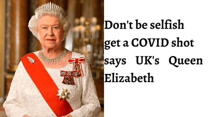 Don't be selfish, get a COVID shot, says Queen Elizabeth