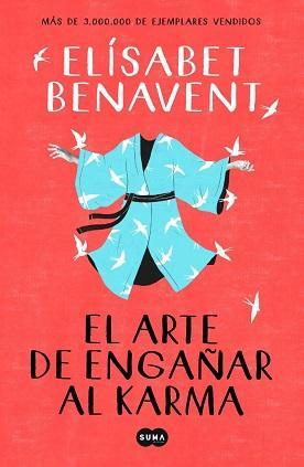 «El arte de engañar al karma» de la autora Elísabet Benavent