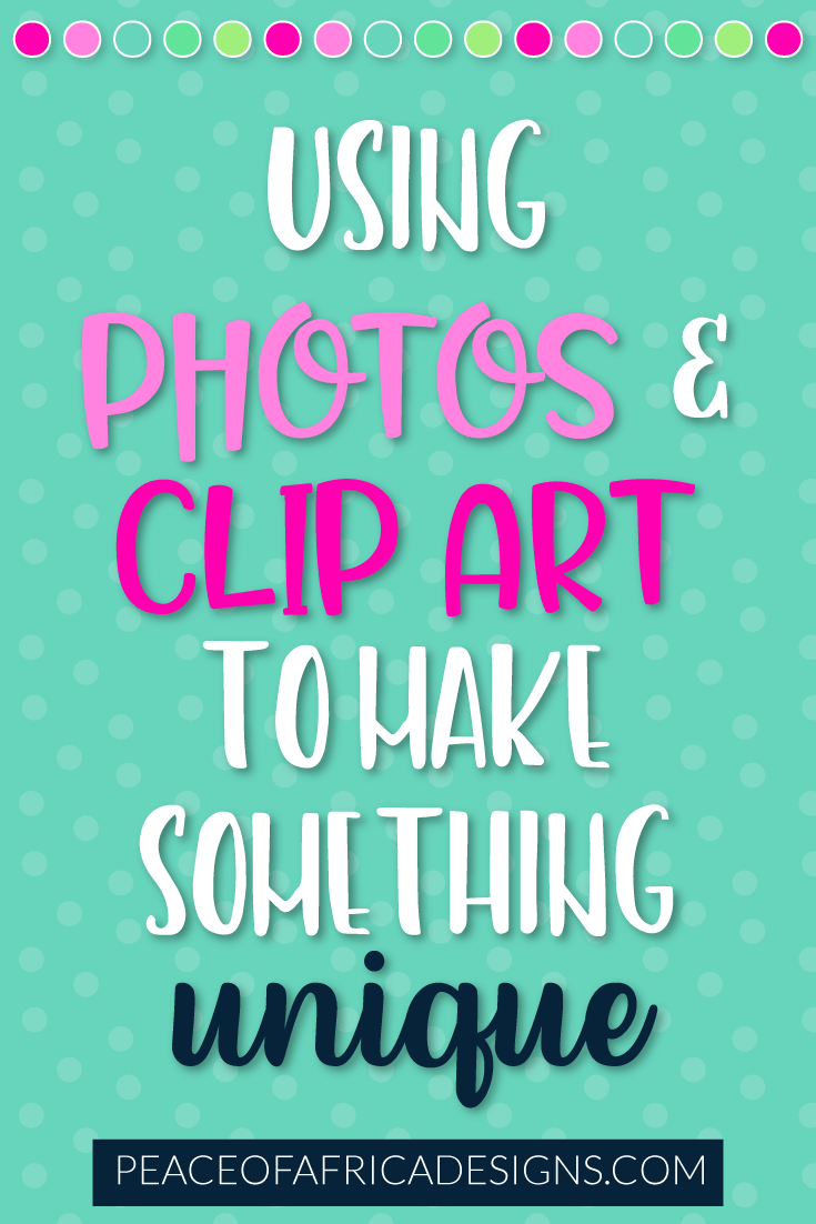 Back to Graphics: Combining Clip Art and Photos (to create something you-nique!)