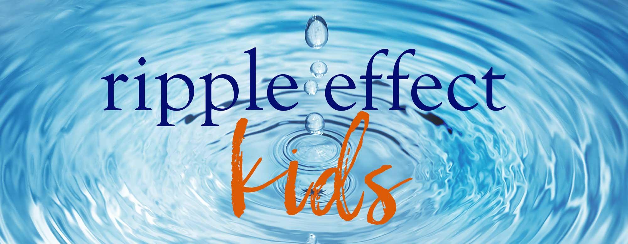 Ripple Effect Kids Lake Effect Church