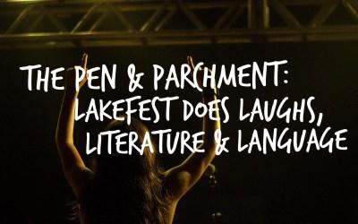 The Pen and Parchment: Lakefest does Laughs, Literature and Language