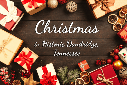 Upcoming Christmas Events Near Dandridge, TN.