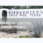 Through adversity, Eagle Pass community prevails