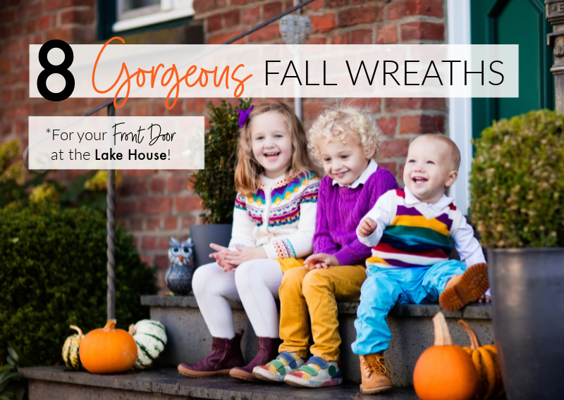 8 Gorgeous Fall Wreaths for Your Front Door at the Lake House