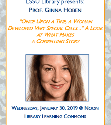 """Scholar Series: Prof. Ginna Hoben - """"Once Upon a Time, a Woman Developed Very Special Cells..."""""""