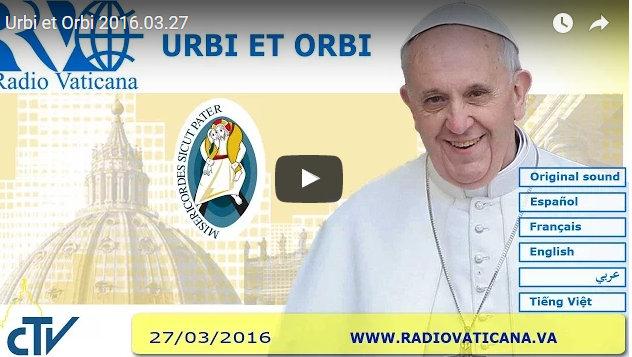 The Pope's Easter Address  Urbi et Orbi 2016.03.27