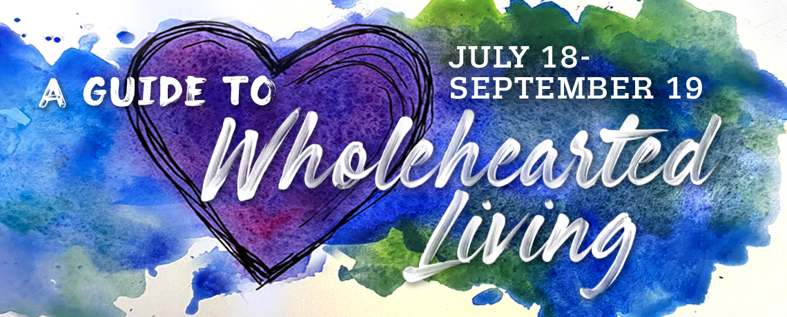A Guide to Wholehearted Living
