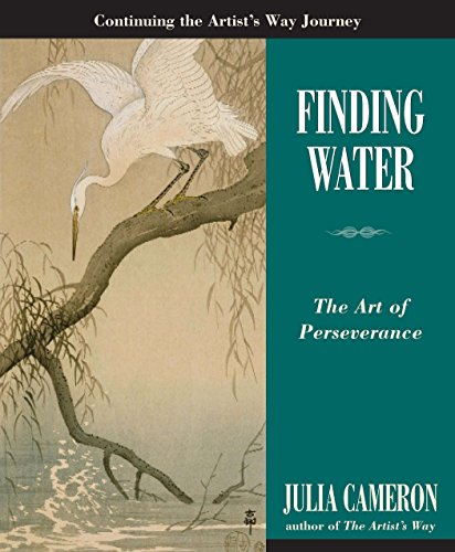 Finding Water Art of Persistence Julia Cameron