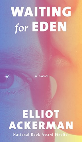 Book review: Elliot Ackerman, WAITING FOR EDEN