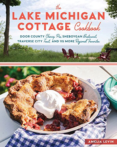 Book Review: THE LAKE MICHIGAN COTTAGE COOKBOOK by Amelia Levin