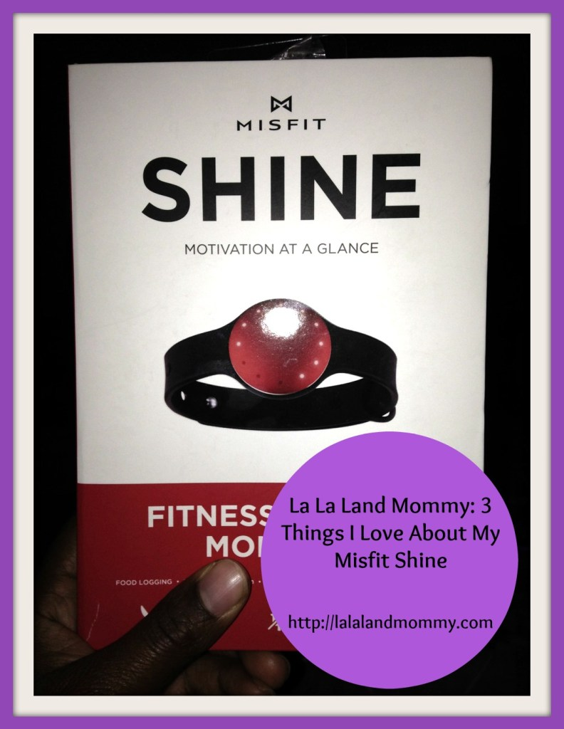 La La Land Mommy: 3 Things I Love About My Misfit Shine