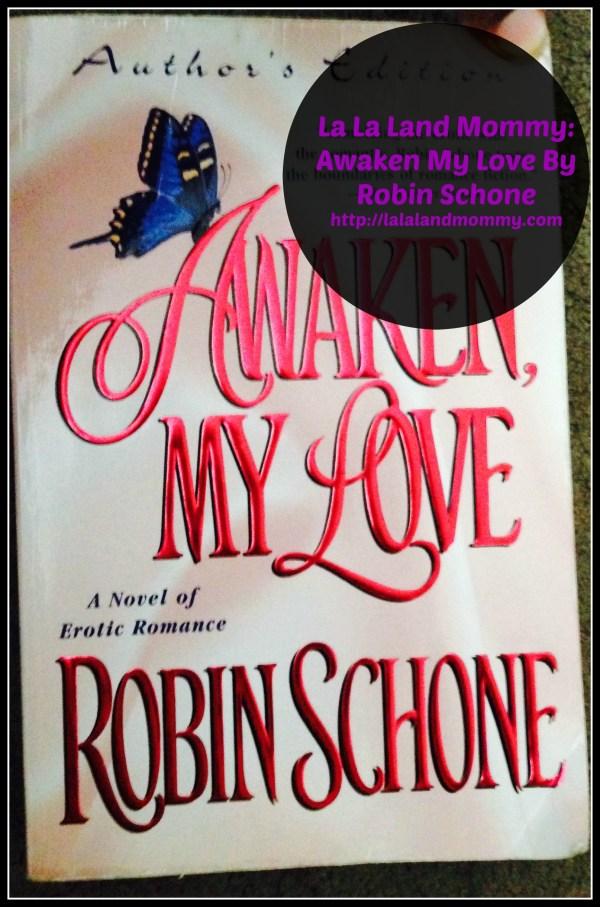 La La Land Mommy: Awaken My Love By Robin Schone