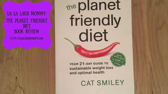 Book Review: The Planet Friendly Diet By Cat Smiley