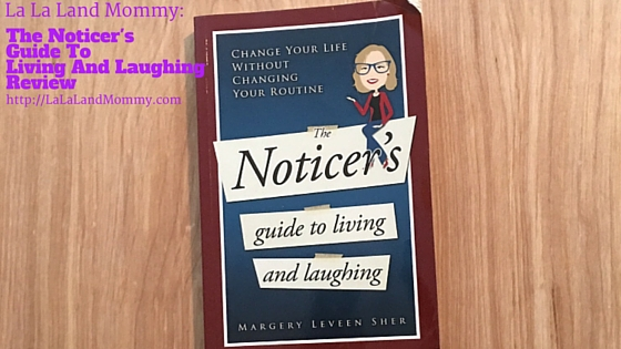La La Land Mommy: The Noticer's Guide To Living And Laughing Review