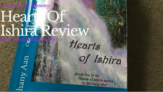 La La Land Mommy: Hearts Of Ishira Review