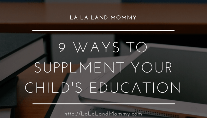9 Ways To Supplement Your Child's Education