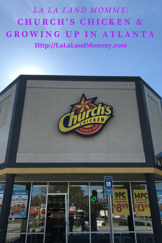 La La Land Mommy: Church's Chicken & Growing Up In Atlanta