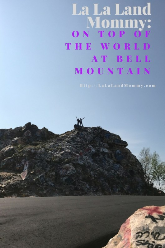 La La Land Mommy: On Top Of The World At Bell Mountain