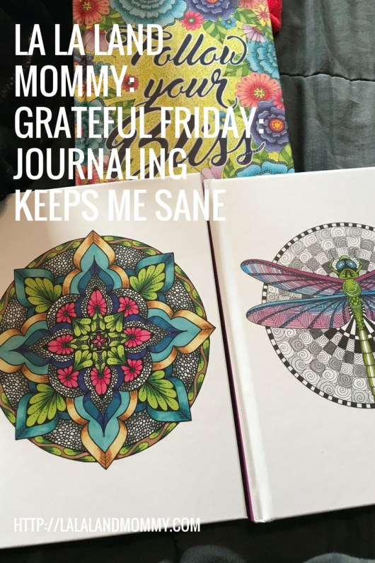 La La Land Mommy: Grateful Friday: Journals Keep Me Sane