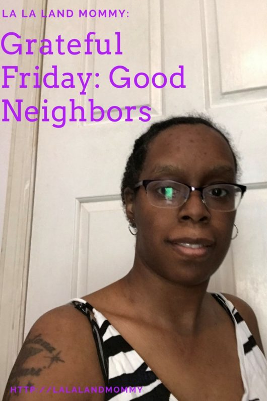 La La Land Mommy: Grateful Friday: Good Neighbors