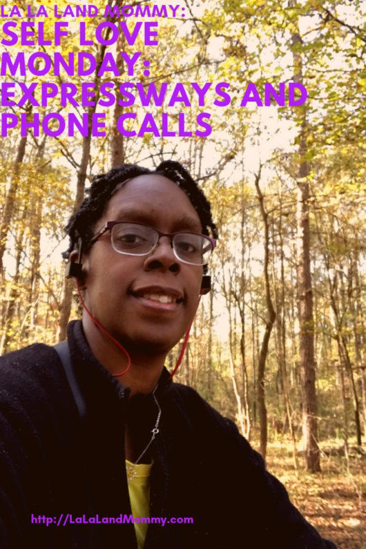 La La Land Mommy: Self Love Monday: Expressways and Phone Calls