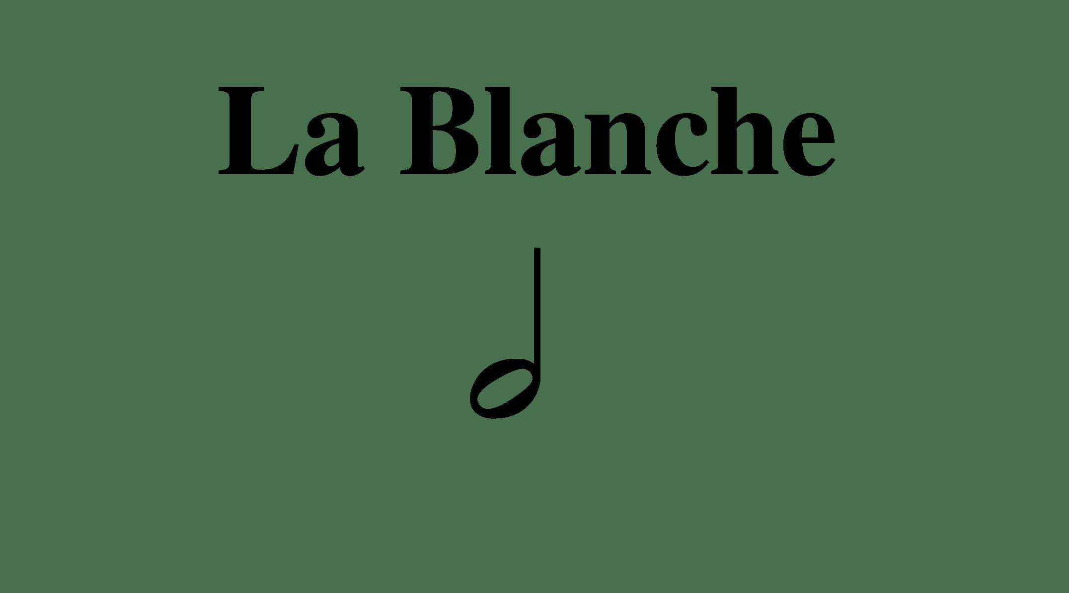 Rythme : La Blanche
